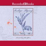 Indigo Dying, Susan Wittig Albert
