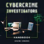 Cybercrime Investigators Handbook, Graeme Edwards