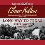 Long Way to Texas Three Novels, Elmer Kelton