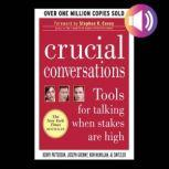 Crucial Conversations: Tools for Talking When Stakes Are High, Second Edition, Joseph Grenny