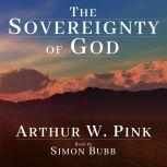 The Sovereignty of God, Arthur W. Pink