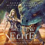 New Elite, The, Sarah Noffke/Michael Anderle
