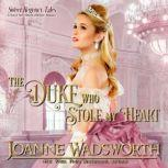 The Duke Who Stole My Heart, Joanne Wadsworth