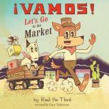Vamos! Let's Go to the Market, Ral The Third