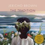 The Tradition, Jericho Brown