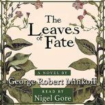The Leaves of Fate Tobacco and its smoke has destroyed our Eden., George Robert Minkoff