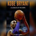 Kobe Bryant: A League Of His Own, Steve James
