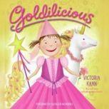Goldilicious, Victoria Kann