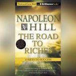 Napoleon Hill : The Road to Riches 13 Keys to Success, Napoleon Hill
