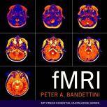 fMRI, Peter A. Bandettini