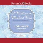 A Wedding on Bluebird Way, Lori Wilde