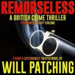 Remorseless A British Crime Thriller, Will Patching