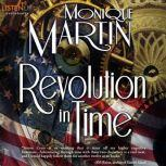 Revolution in Time Out of Time, Book 10, Monique Martin