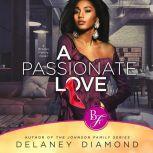 Passionate Love, A: Brooks Family, Book 1, Delaney Diamond