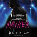 Mayhem, Jamie Shaw