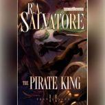 The Pirate King Transitions, Book II, R.A. Salvatore