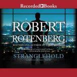 Stranglehold, Robert Rotenberg