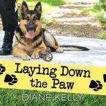 Laying Down the Paw, Diane Kelly