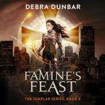 Famine's Feast, Debra Dunbar