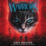 Warriors: The Broken Code #5: The Place of No Stars, Erin Hunter