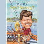 Who Was John F. Kennedy?, Yona Zeldis McDonough