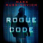 Rogue Code A Jeff Aiken Novel, Mark Russinovich