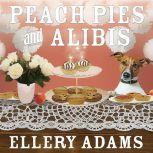 Peach Pies and Alibis, Ellery Adams