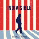 Indivisible, Daniel Aleman