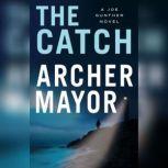 The Catch, Archer Mayor