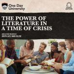 Power of Literature in a Time of Crisis, The, Joseph Luzzi