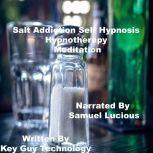 Salt Addiction Self Hypnosis Hypnotherapy Meditation, Key Guy Technology