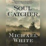 Soul Catcher, Michael White
