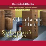 Shakespeare's Champion, Charlaine Harris