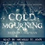 Cold Mourning A Stonechild and Rouleau Mystery, Brenda Chapman