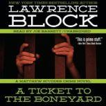 A Ticket to the Boneyard A Matthew Scudder Crime Novel, Lawrence Block
