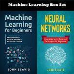 Machine Learning Box Set: 2 Books in 1, John Slavio