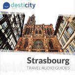 Desticity Strasbourg (EN) Visit Strasbourg in an innovative and fun way, Desticity
