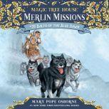 Magic Tree House #54: Balto of the Blue Dawn, Mary Pope Osborne