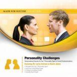 Personality Challenges Conversational Secrets for Top 7 Personality Types in Crucial Communications, Made for Success