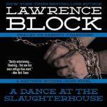 A Dance at the Slaughterhouse A Matthew Scudder Crime Novel, Lawrence Block