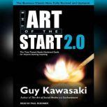 The Art of the Start 2.0 The Time-Tested, Battle-Hardened Guide for Anyone Starting Anything, Guy Kawasaki