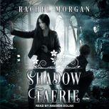 Shadow Faerie, Rachel Morgan