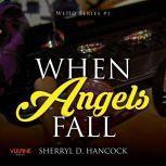 When Angels Fall, Sherryl D. Hancock