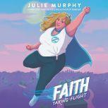 Faith Taking Flight, Julie Murphy
