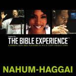 Inspired By ... The Bible Experience Audio Bible - Today's New International Version, TNIV: (27) Nahum, Habakkuk, Zephaniah, and Haggai, Full Cast