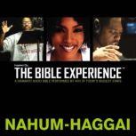 Inspired By ... The Bible Experience Audio Bible - Today's New International Version, TNIV: (27) Nahum, Habakkuk, Zephaniah, and Haggai, Full Cast