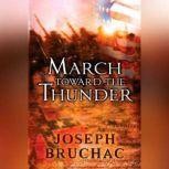 March Toward the Thunder, Joseph Bruchac