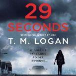 29 Seconds, T. M. Logan