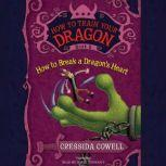 How to Train Your Dragon: How to Break a Dragon's Heart, Cressida Cowell
