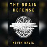 The Brain Defense Murder in Manhattan and the Dawn of Neuroscience in America's Courtrooms, Kevin Davis